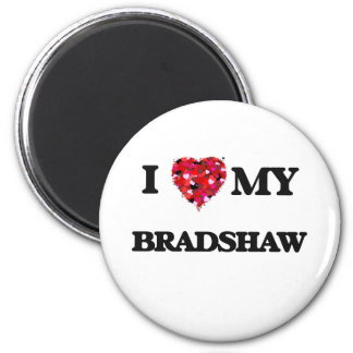 I Love MY Bradshaw 6 Cm Round Magnet
