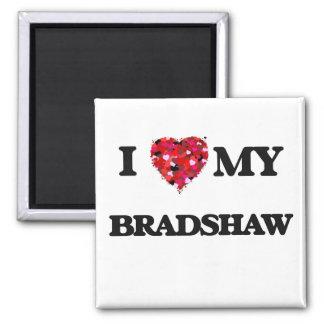 I Love MY Bradshaw Square Magnet