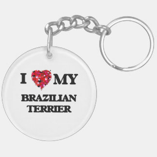 I love my Brazilian Terrier Double-Sided Round Acrylic Key Ring