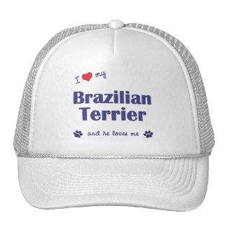I Love My Brazilian Terrier (Male Dog) Cap