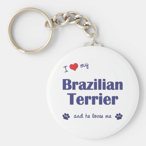 I Love My Brazilian Terrier (Male Dog) Key Chain