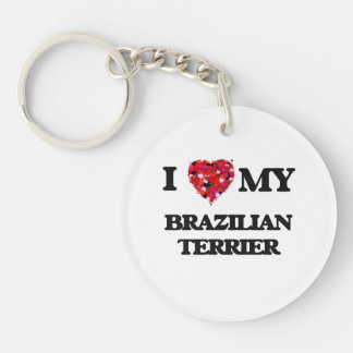 I love my Brazilian Terrier Single-Sided Round Acrylic Key Ring