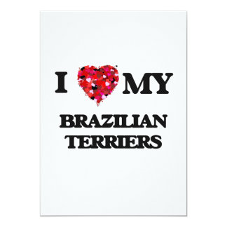 I love my Brazilian Terriers 13 Cm X 18 Cm Invitation Card