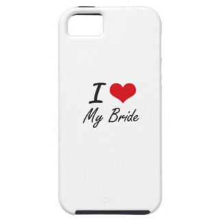 I Love My Bride Case For The iPhone 5