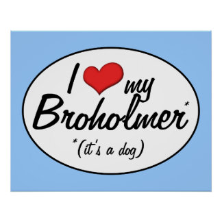 I Love My Broholmer (It's a Dog) Poster