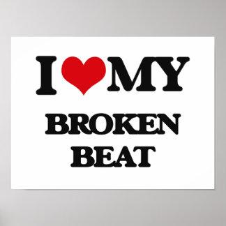 I Love My BROKEN BEAT Poster