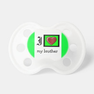 """I Love My Brother Infant Pacifier"" Dummy"