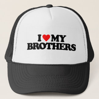 I LOVE MY BROTHERS TRUCKER HAT