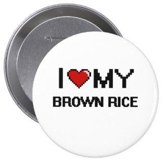 I Love My Brown Rice Digital design 10 Cm Round Badge