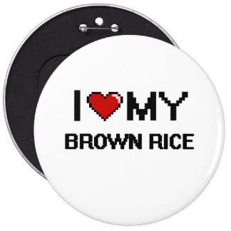 I Love My Brown Rice Digital design 6 Cm Round Badge
