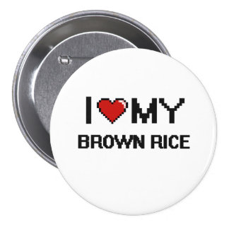 I Love My Brown Rice Digital design 7.5 Cm Round Badge