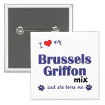 I Love My Brussels Griffon Mix (Female Dog) Buttons