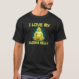 I Love My Buddha Belly! T-Shirt