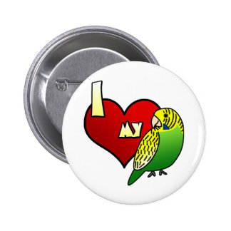 I Love my Budgerigar 6 Cm Round Badge