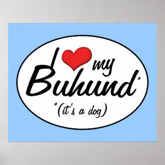 I Love My Buhund (It's a Dog) Posters