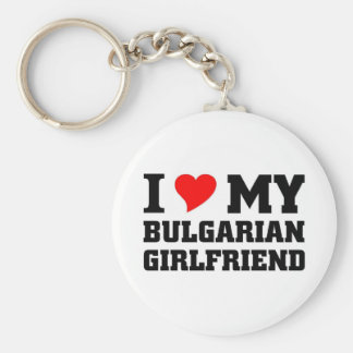 I love my Bulgarian Girlfriend Key Ring