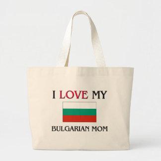 I Love My Bulgarian Mom Canvas Bags