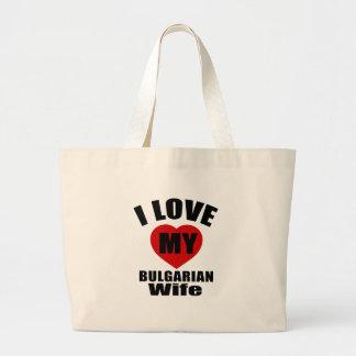 I LOVE MY BULGARIAN WIFE JUMBO TOTE BAG