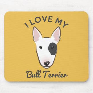 """""""I Love My Bull Terrier"""" Mousepad"""