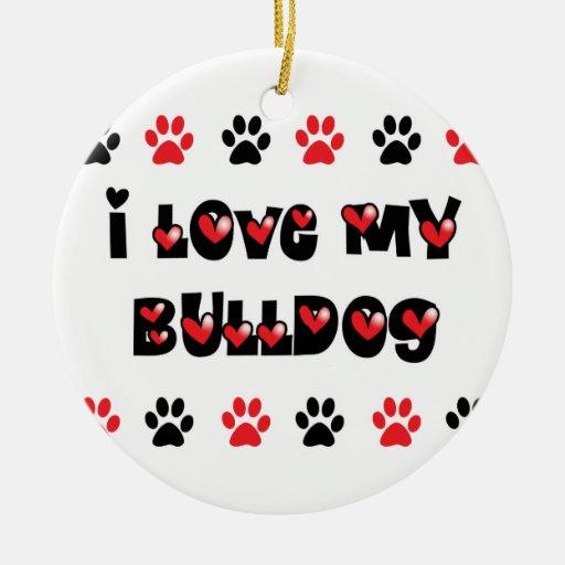 I Love My Bulldog Ornaments