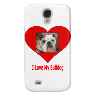 I Love My Bulldog Galaxy S4 Case