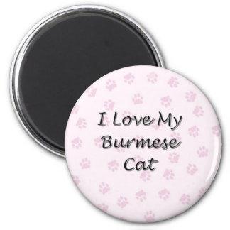I Love My Burmese Cat Refrigerator Magnets
