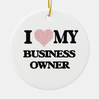 I love my Business Owner (Heart Made from Words) Round Ceramic Decoration