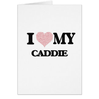 I love my Caddie (Heart Made from Words) Greeting Card