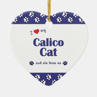 I Love My Calico Cat (Female Cat) Christmas Ornament