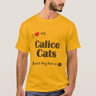 I Love My Calico Cats (Multiple Cats) T-Shirt