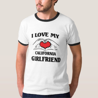 I love my California Girlfriend T-Shirt