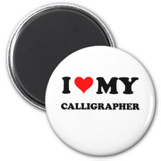 I Love My Calligrapher 6 Cm Round Magnet