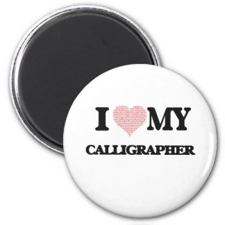 I love my Calligrapher (Heart Made from Words) 6 Cm Round Magnet