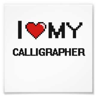 I love my Calligrapher Photo Print