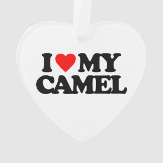 I LOVE MY CAMEL ORNAMENT