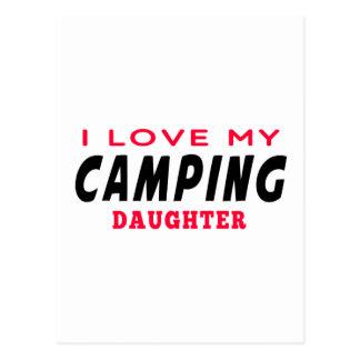 I Love My Camping Daughter Postcard