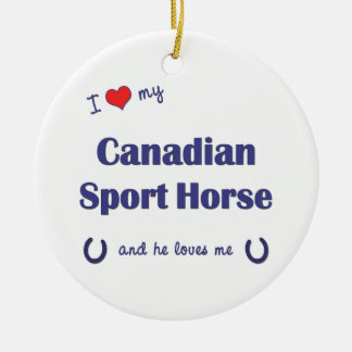 I Love My Canadian Sport Horse (Male Horse) Christmas Tree Ornaments