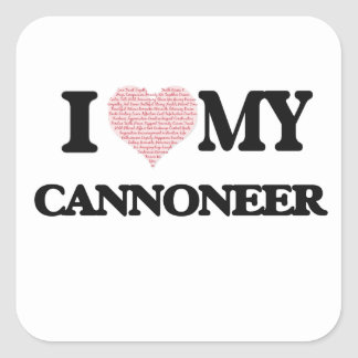 I love my Cannoneer (Heart Made from Words) Square Sticker