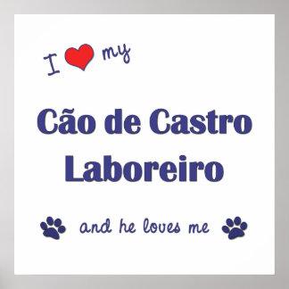 I Love My Cao de Castro Laboreiro (Male Dog) Print