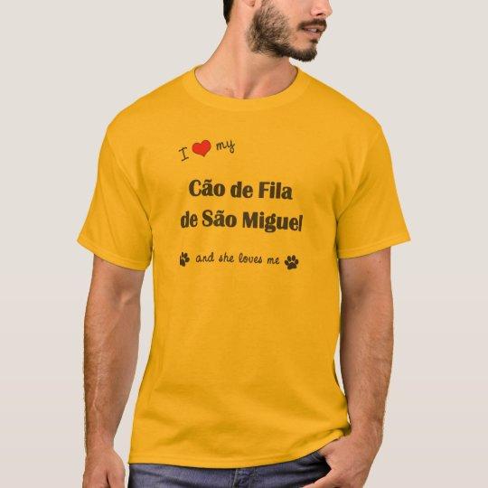 I Love My Cao de Fila de Sao Miguel (Female Dog) T-Shirt