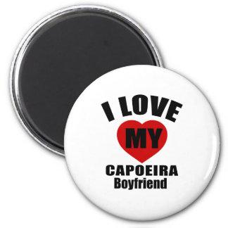 I LOVE MY CAPOEIRA BOYFRIEND 6 CM ROUND MAGNET