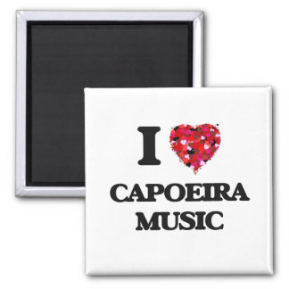 I Love My CAPOEIRA MUSIC Square Magnet