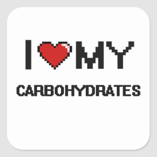 I Love My Carbohydrates Digital design Square Sticker