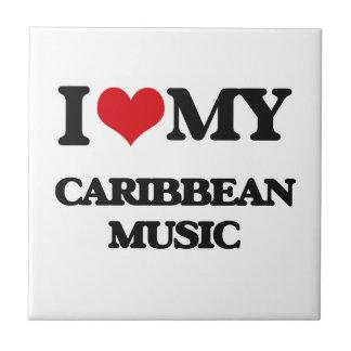 I Love My CARIBBEAN MUSIC Ceramic Tiles