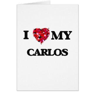 I love my Carlos Greeting Card