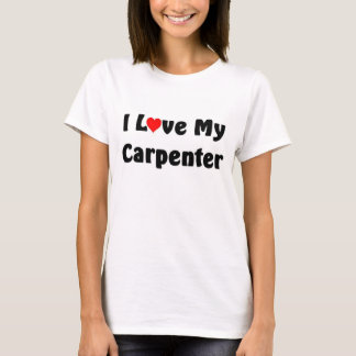 I love my Carpenter T-Shirt