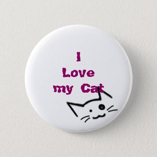 I Love my Cat 6 Cm Round Badge