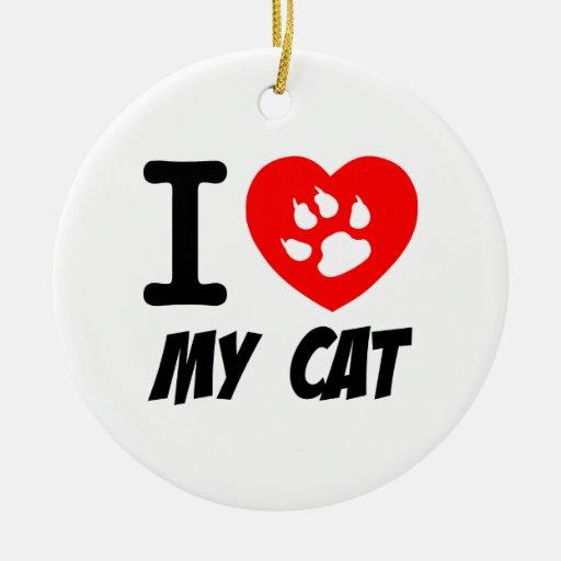 I LOVE  MY CAT PETS FELINES CAUSES ANIMAL HEART FR ORNAMENTS
