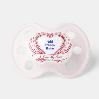 I Love My Cat! Photo Red Hearts Baby Pacifiers