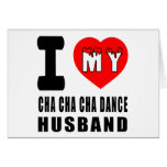 I Love My Cha cha cha Husband Greeting Cards